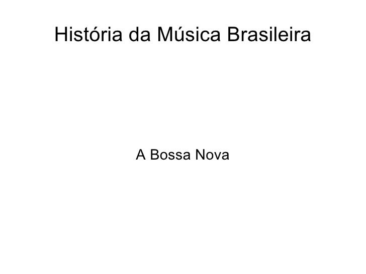 História da Música Brasileira A Bossa Nova