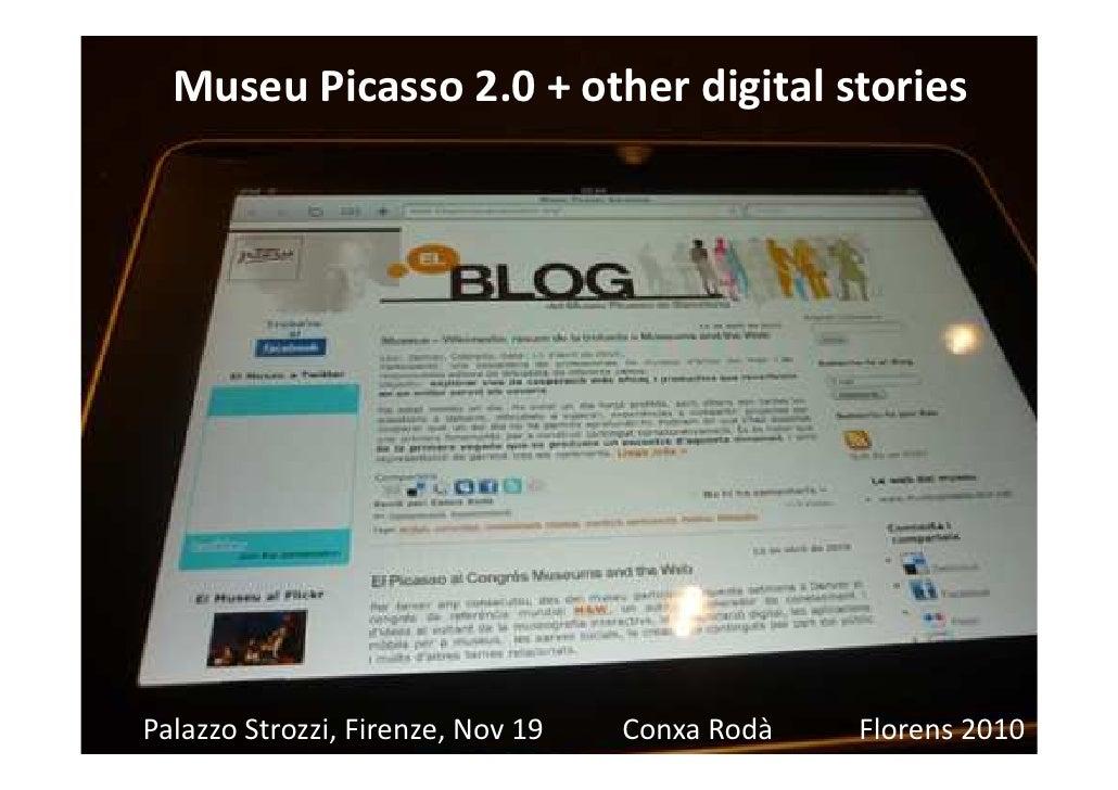 Museu Picasso 2.0 + other digital storiesPalazzo Strozzi, Firenze, Nov 19 de BiblioteconomiaRodà                          ...