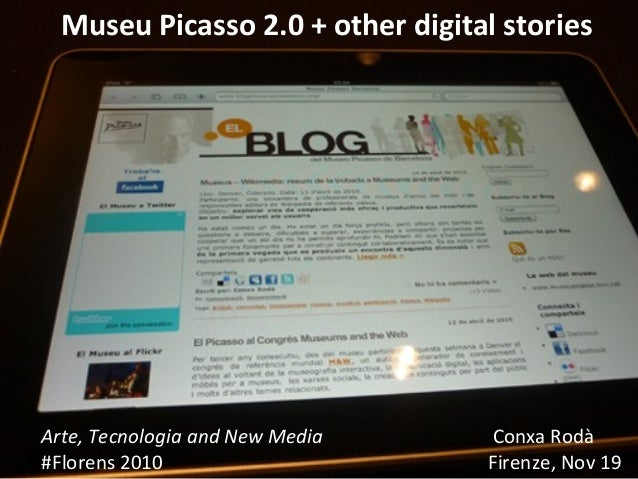 Facultat de Biblioteconomia i Documentació, 20 maig de 2010 Museu Picasso 2.0 + other digital stories Arte, Tecnologia and...