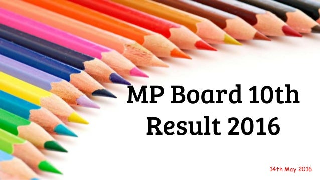 MP Board 10th Result 2016 14th May 2016