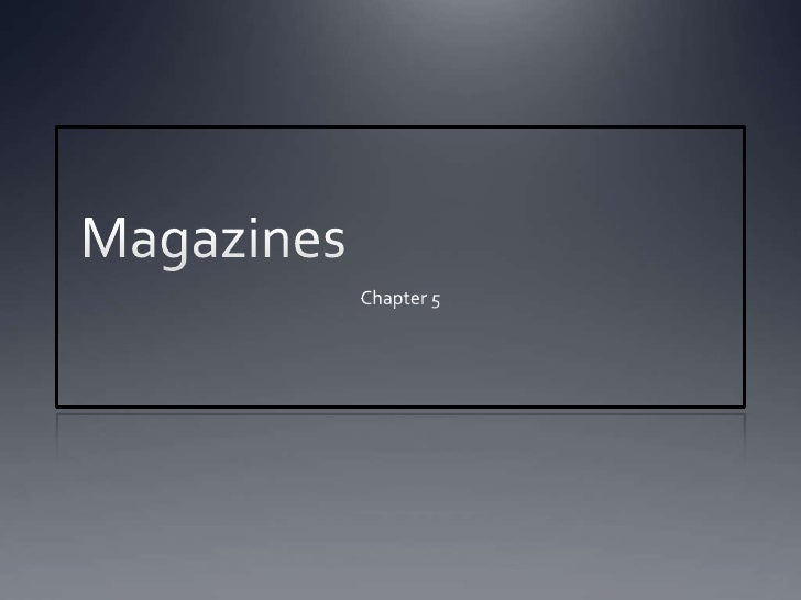 Magazines<br />Chapter 5<br />