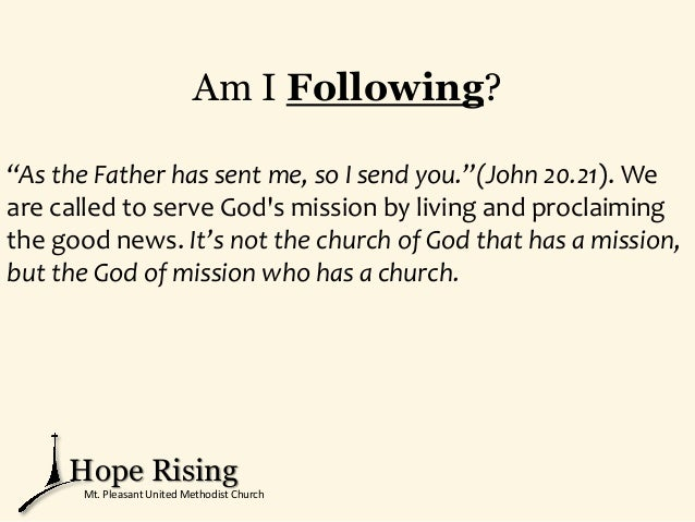 """Am I Following? """"As the Father has sent me, so I send you.""""(John 20.21). We are called to serve God's mission by living an..."""