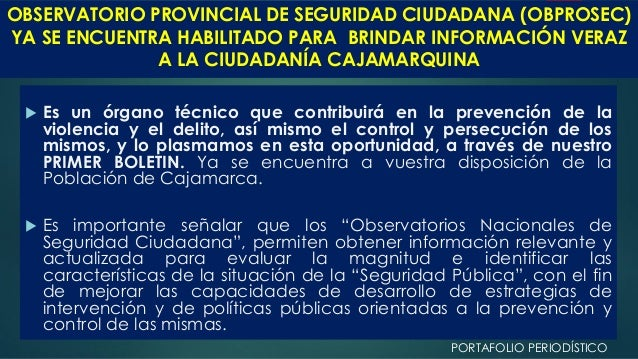 OBSERVATORIO PROVINCIAL DE SEGURIDAD CIUDADANA (OBPROSEC) YA SE ENCUENTRA HABILITADO PARA BRINDAR INFORMACIÓN VERAZ A LA C...
