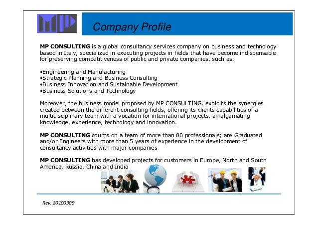 Rev. 20100909 MP CONSULTING is a global consultancy services company on business and technology based in Italy, specialize...