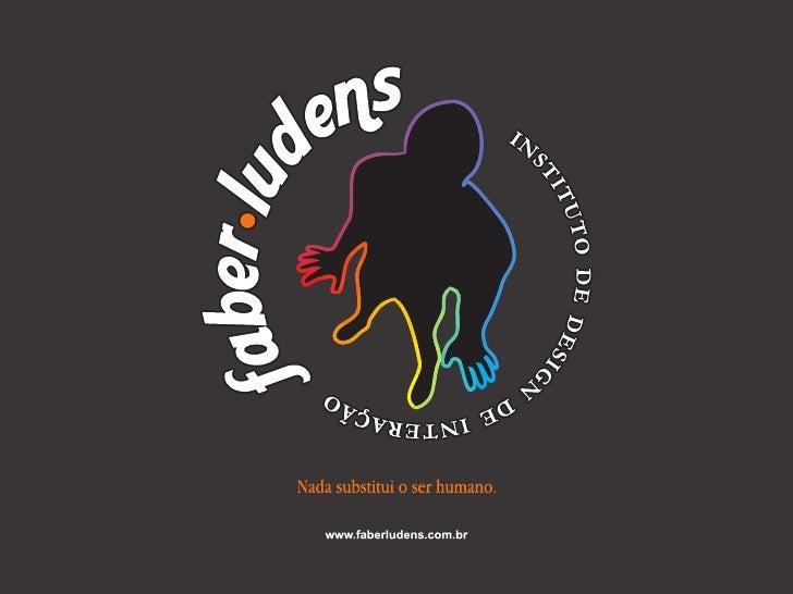 Faculdades Internacionais San-Martin Instituto Faber-Ludens de Design de Interação Especialização em Design de Interação  ...