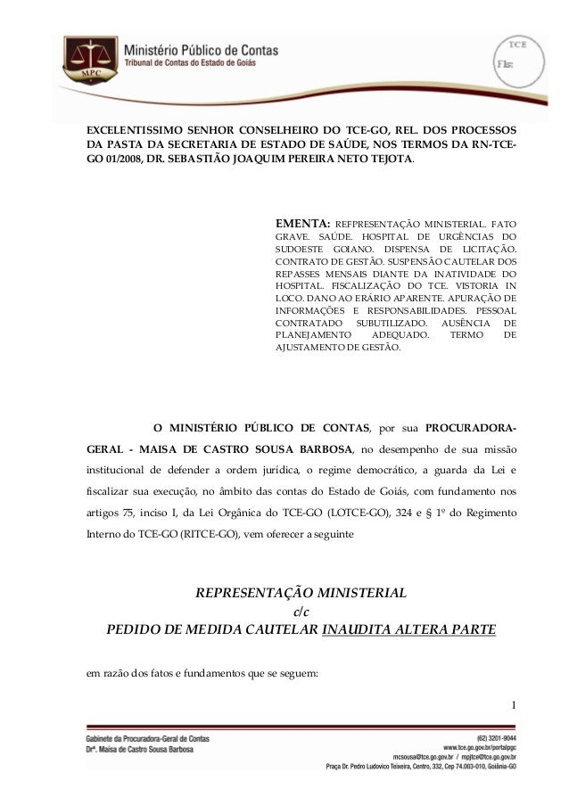 1 EXCELENTISSIMO SENHOR CONSELHEIRO DO TCE-GO, REL. DOS PROCESSOS DA PASTA DA SECRETARIA DE ESTADO DE SAÚDE, NOS TERMOS DA...