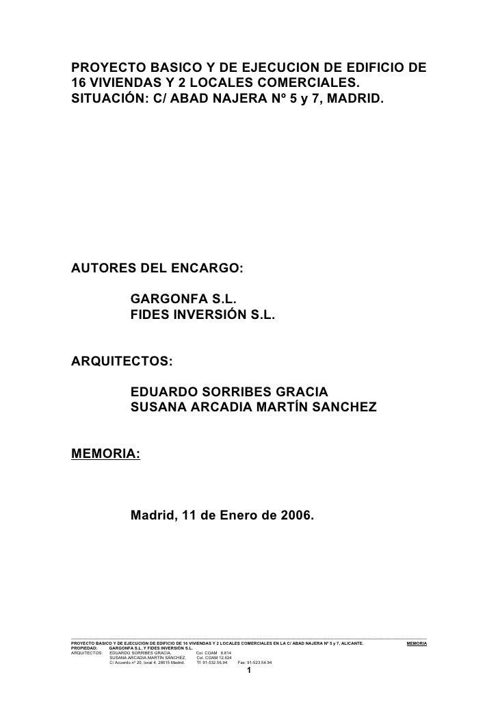 PROYECTO BASICO Y DE EJECUCION DE EDIFICIO DE 16 VIVIENDAS Y 2 LOCALES COMERCIALES. SITUACIÓN: C/ ABAD NAJERA Nº 5 y 7, MA...