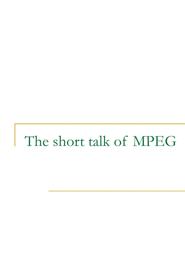 The short talk of MPEG