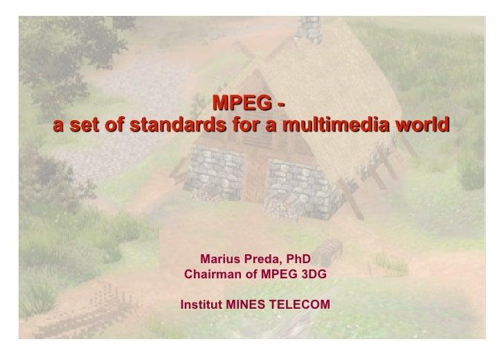 Marius Preda, PhDChairman of MPEG 3DGInstitut MINES TELECOM