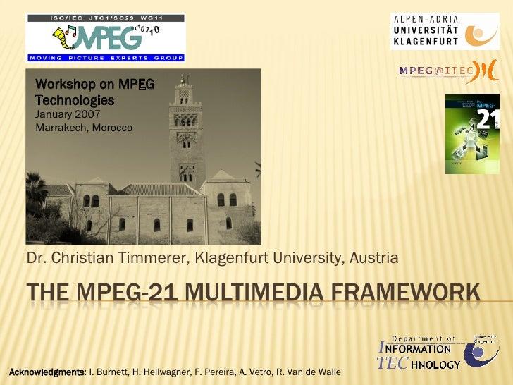 Dr. Christian Timmerer, Klagenfurt University, Austria Acknowledgments : I. Burnett, H. Hellwagner, F. Pereira, A. Vetro, ...
