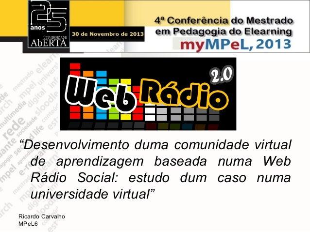 """""""Desenvolvimento duma comunidade virtual de aprendizagem baseada numa Web Rádio Social: estudo dum caso numa universidade ..."""