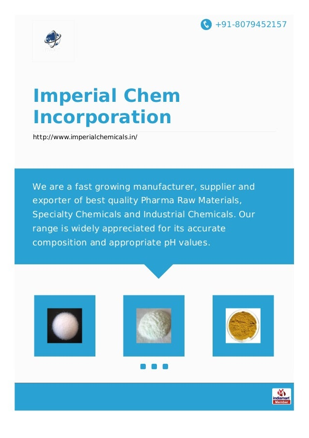 +91-8079452157 Imperial Chem Incorporation http://www.imperialchemicals.in/ We are a fast growing manufacturer, supplier a...