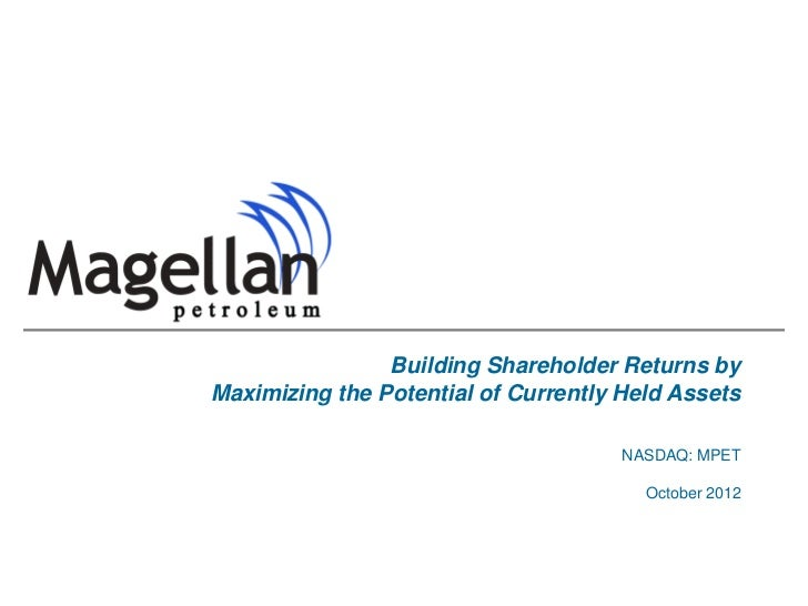 Building Shareholder Returns byMaximizing the Potential of Currently Held Assets                                      NASD...