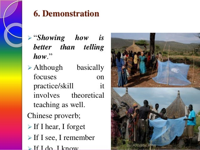 """6. Demonstration  """"Showing how is better than telling how.""""  Although basically focuses on practice/skill it involves th..."""