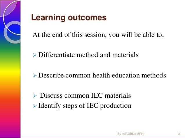 Learning outcomes At the end of this session, you will be able to,  Differentiate method and materials  Describe common ...
