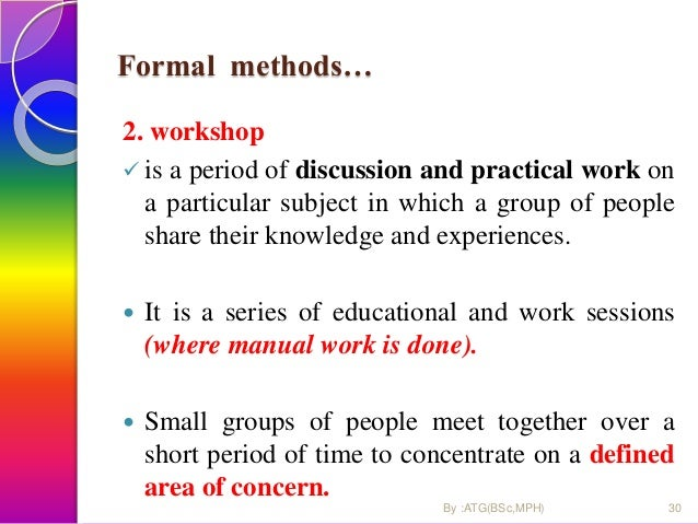 Formal methods… 2. workshop  is a period of discussion and practical work on a particular subject in which a group of peo...