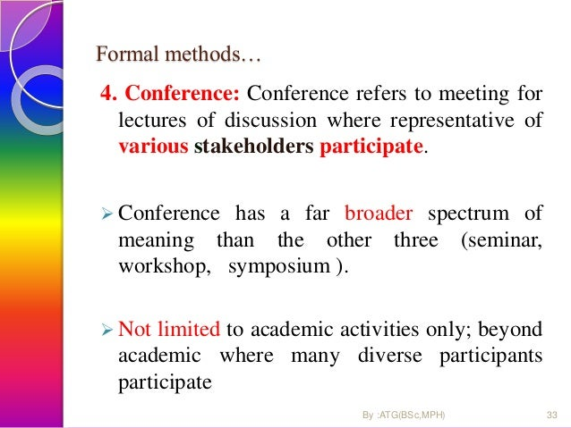 Formal methods… 4. Conference: Conference refers to meeting for lectures of discussion where representative of various sta...