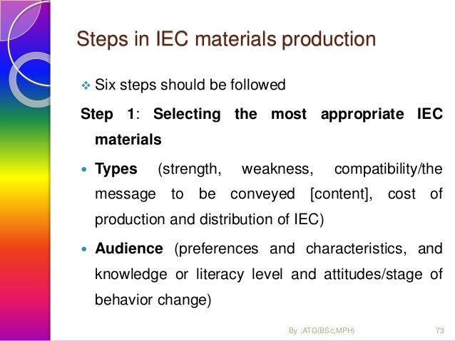 Steps…  But, how? Audience and media research ◦ Observations: social gatherings, health settings where IEC materials migh...