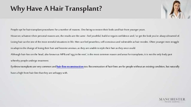 Why Have A Hair Transplant? People opt for hair transplant procedures for a number of reasons. One being to restore their ...
