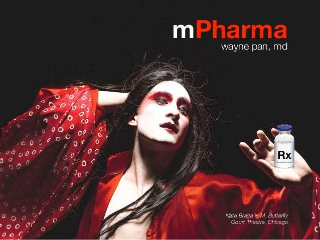 mPharmawayne pan, md Nate Braga in M. Butterfly Court Theatre, Chicago Rx
