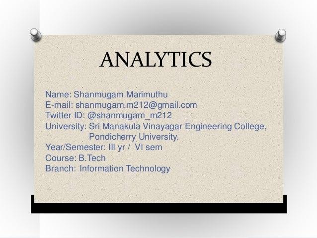 Name: Shanmugam Marimuthu E-mail: shanmugam.m212@gmail.com Twitter ID: @shanmugam_m212 University: Sri Manakula Vinayagar ...
