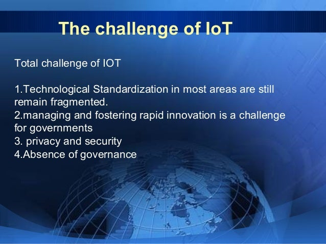 The challenge of IoT How to convincing users that the IoT technology willHow to convincing users that the IoT technology w...