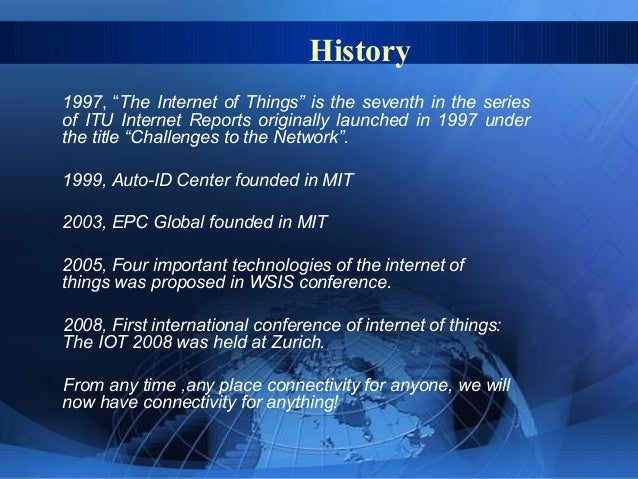 """History 1997, """"The Internet of Things"""" is the seventh in the series of ITU Internet Reports originally launched in 1997 un..."""