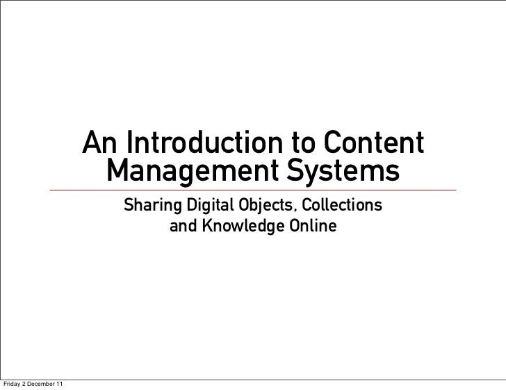 An Introduction to Content                        Management Systems                          Sharing Digital Objects, Col...