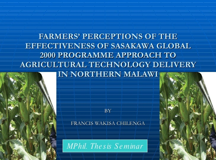 FARMERS' PERCEPTIONS OF THE EFFECTIVENESS OF SASAKAWA GLOBAL 2000 PROGRAMME APPROACH TO AGRICULTURAL TECHNOLOGY DELIVERY I...