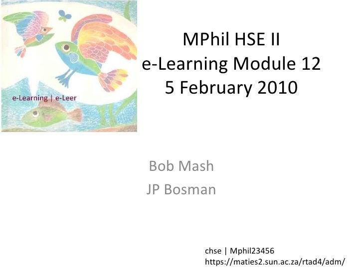 MPhil HSE IIe-Learning Module 125 February 2010<br />Bob Mash<br />JP Bosman<br />chse | Mphil23456<br />https://maties2.s...