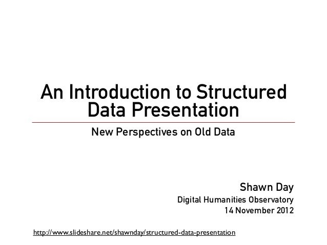 An Introduction to Structured       Data Presentation                  New Perspectives on Old Data                       ...