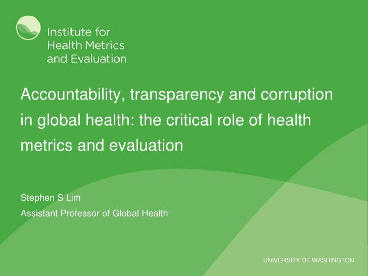 Accountability, transparency and corruption in global health: the critical role of health metrics and evaluation<br />Step...