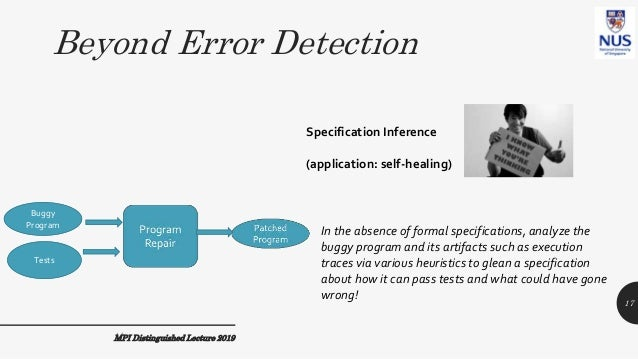 Beyond Error Detection MPI Distinguished Lecture 2019 In the absence of formal specifications, analyze the buggy program a...