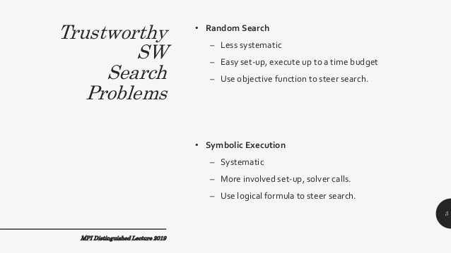 Trustworthy SW Search Problems • Random Search – Less systematic – Easy set-up, execute up to a time budget – Use objectiv...