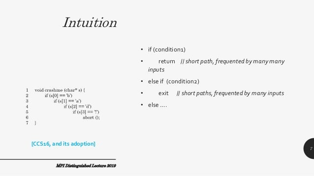 Intuition • if (condition1) • return // short path, frequented by many many inputs • else if (condition2) • exit // short ...