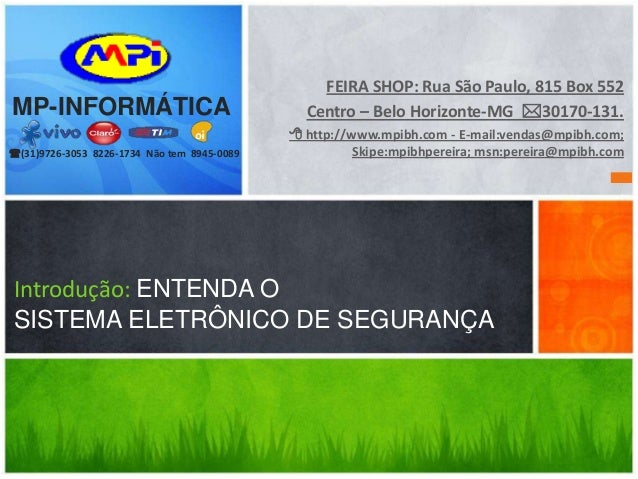 FEIRA SHOP: Rua São Paulo, 815 Box 552 Centro – Belo Horizonte-MG 30170-131.  http://www.mpibh.com - E-mail:vendas@mpibh...