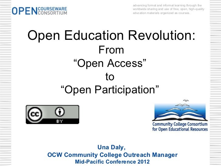 "Una Daly,  OCW Community College Outreach Manager Mid-Pacific Conference 2012 Open Education Revolution: From "" Open Acces..."