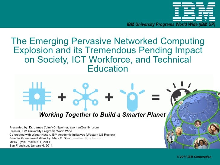The Emerging Pervasive Networked Computing Explosion and its Tremendous Pending Impact on Society, ICT Workforce, and Tech...