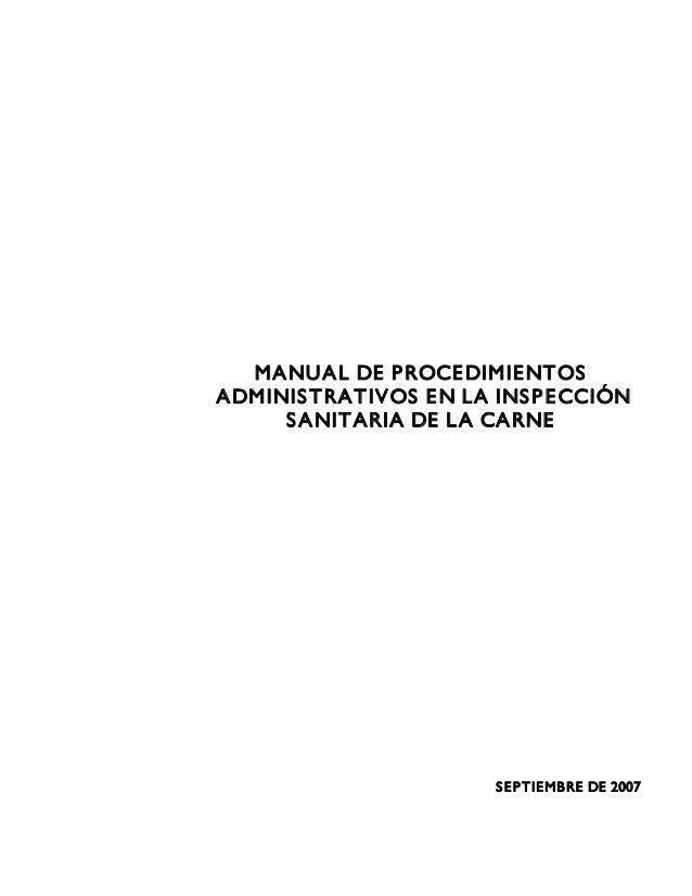 MANUAL DE PROCEDIMIENTOS ADMINISTRATIVOS EN LA INSPECCIÓN SANITARIA DE LA CARNE SEPTIEMBRE DE 2007