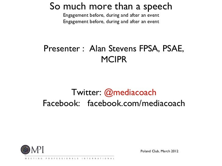 So much more than a speech    Engagement before, during and after an event    Engagement before, during and after an event...