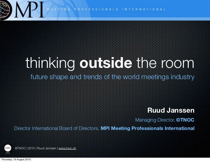 thinking outside the room                        future shape and trends of the world meetings industry                   ...