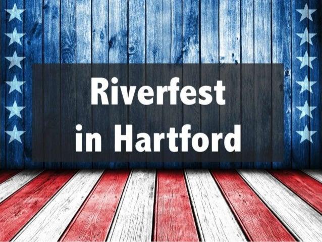 Riverfest in Hartford 4-10PM Mortensen Riverfront Plaza, Hartford