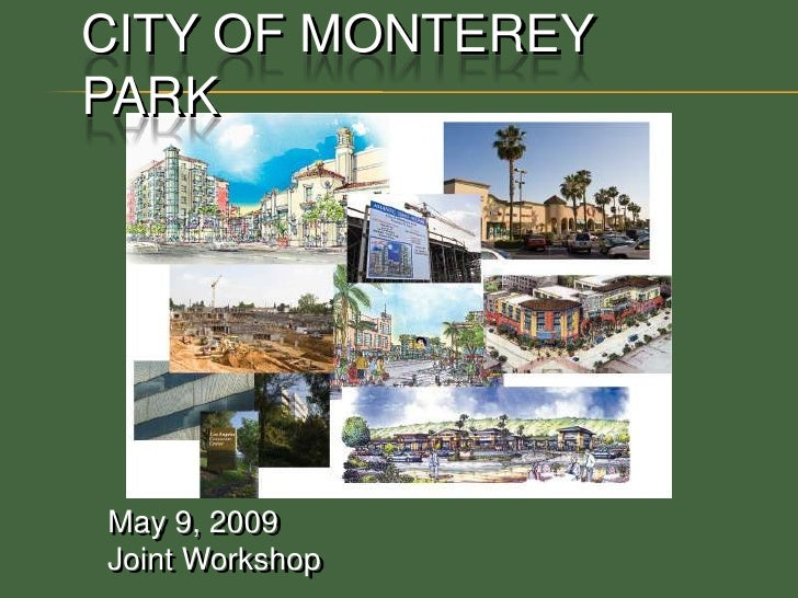 City of Monterey Park<br />May 9, 2009 <br />Joint Workshop <br />