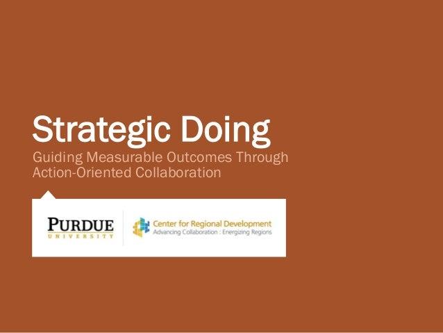 Strategic DoingGuiding Measurable Outcomes Through Action-Oriented Collaboration