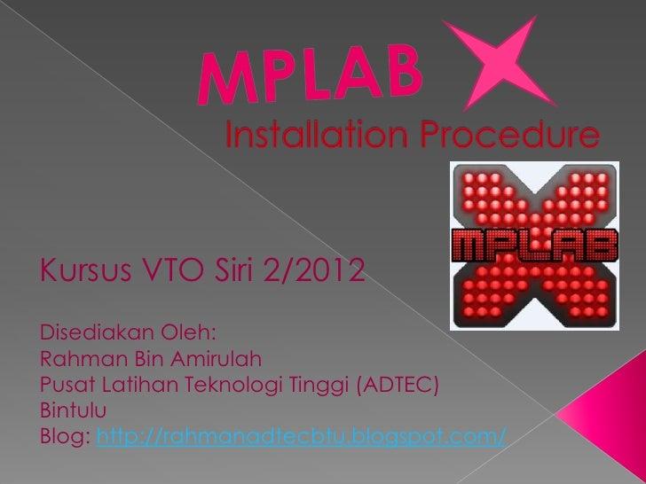 Kursus VTO Siri 2/2012Disediakan Oleh:Rahman Bin AmirulahPusat Latihan Teknologi Tinggi (ADTEC)BintuluBlog: http://rahmana...