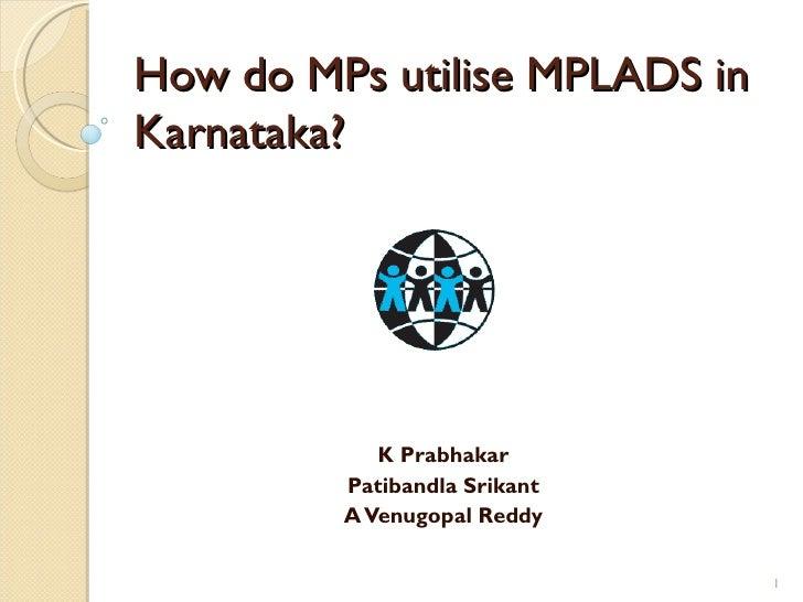 How do MPs utilise MPLADS inKarnataka?            K Prabhakar         Patibandla Srikant         A Venugopal Reddy        ...