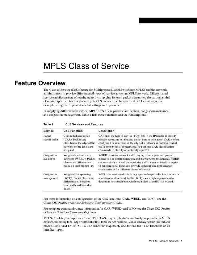 MPLS Class of ServiceFeature Overview         The Class of Service (CoS) feature for Multiprotocol Label Switching (MPLS) ...