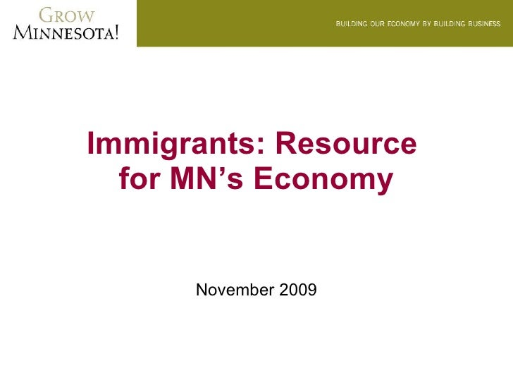 Immigrants: Resource  for MN's Economy November 2009