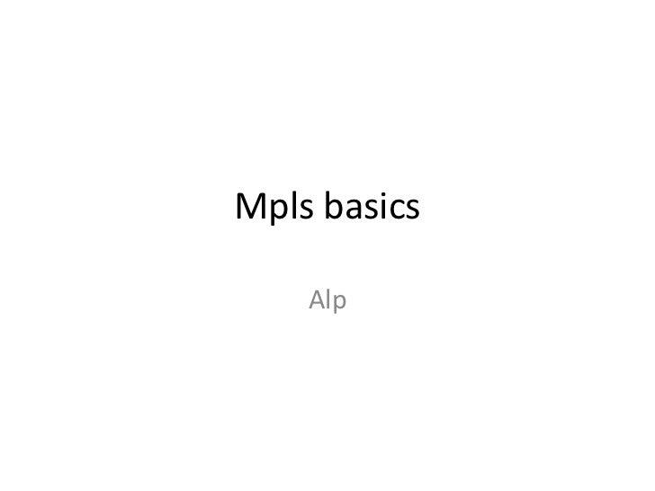 Mpls basics    Alp