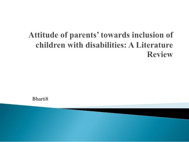 perceptions of parents towards children with disabilities Further investigation into parental perceptions among different disability categories  teachers and parents of children ents towards iep meetings parents were.